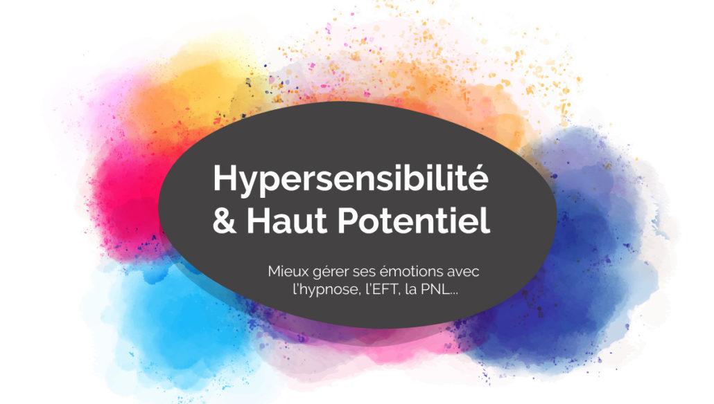 hypersensibilité, haut potentiel, surdoués, quotient intellectuel, eft, hypnose, pnl, tâches, couleurs, robin mermet, praticien, paris